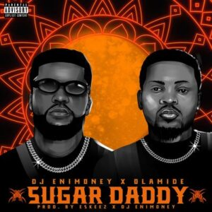 DJ Enimoney ft Olamide Sugar Daddy